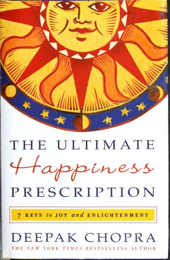 Cover of: The ultimate happiness prescription | Deepak Chopra