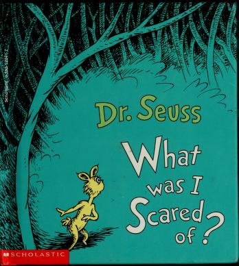 Cover of: What was I scared of? by Dr. Seuss