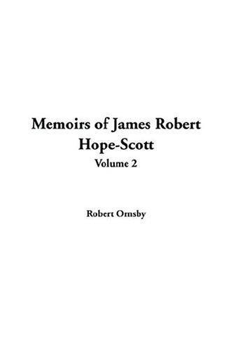 Memoirs Of James Robert Hope-scott