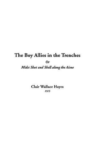 The Boy Allies In The Trenches Or Midst Shot And Shell Along The Aisne