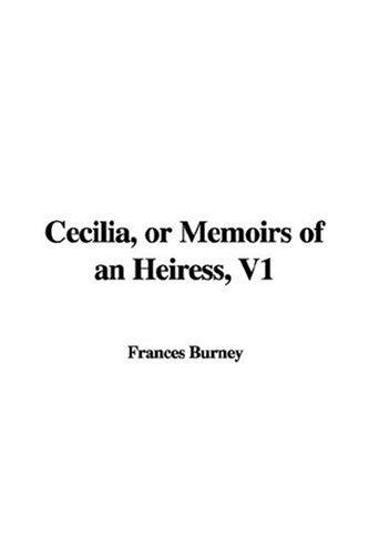 Cecilia, or Memoirs of an Heiress, V1