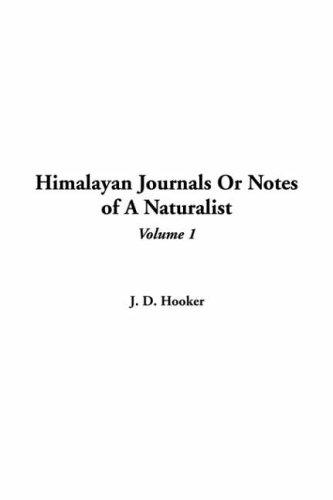 Himalayan Journals or Notes of a Naturalist by Joseph Dalton Hooker
