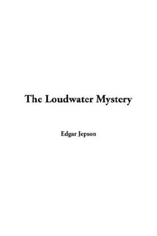 The Loudwater Mystery