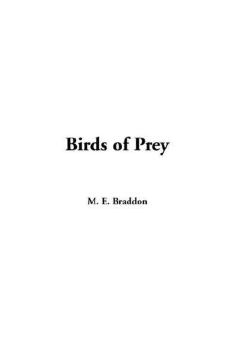 Birds of Prey by Mary Elizabeth Braddon