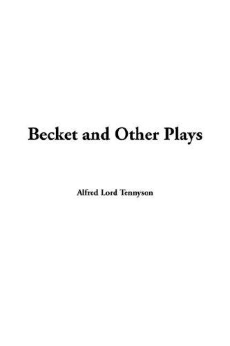Becket and Other Plays by Alfred, Lord Tennyson