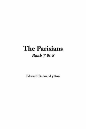 The Parisians by Edward Bulwer Lytton