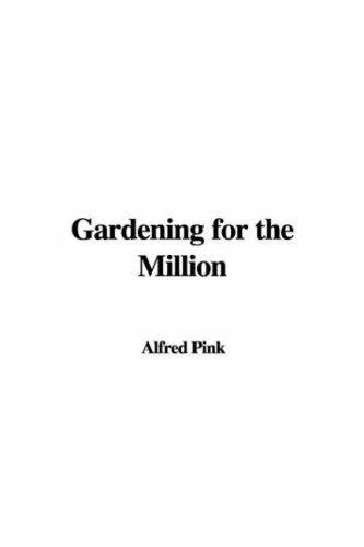 Gardening For The Million