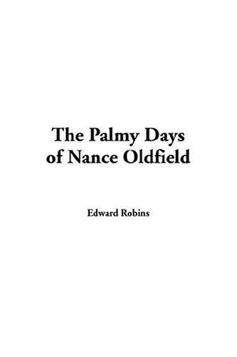The'palmy Days Of Nance Oldfield by Edward Robins