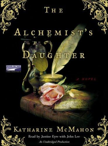 The Alhemist's Daughter by Katharine McMahon