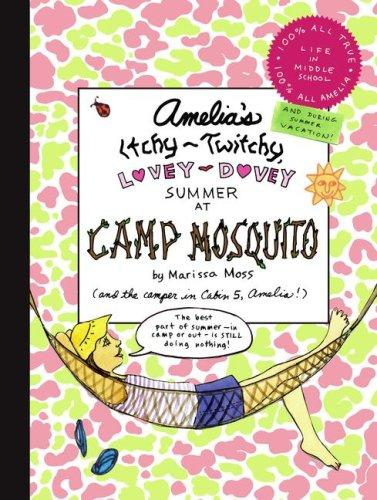 Amelia's Itchy-Twitchy, Lovey-Dovey Summer at Camp Mosquito (Amelia) by Marissa Moss