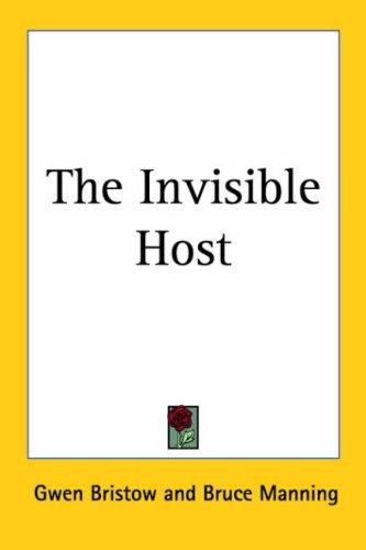 The Invisible Host by Gwen Bristow, Bruce Manning