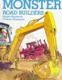 Monster road builders by Angela Royston