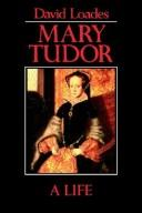 Mary Tudor by D. M. Loades