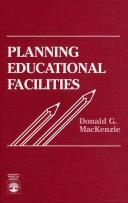 Planning educational facilities by Donald G. MacKenzie