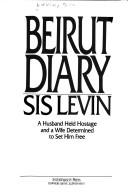 Beirut diary by Sis Levin