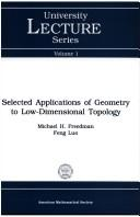 Selected applications of geometry to low-dimensional topology by Michael H. Freedman
