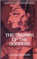The triumph of the goddess by Cheever Mackenzie Brown