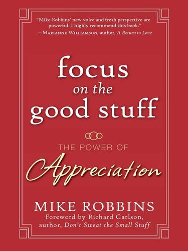 Focus on the good stuff by Mike Robbins
