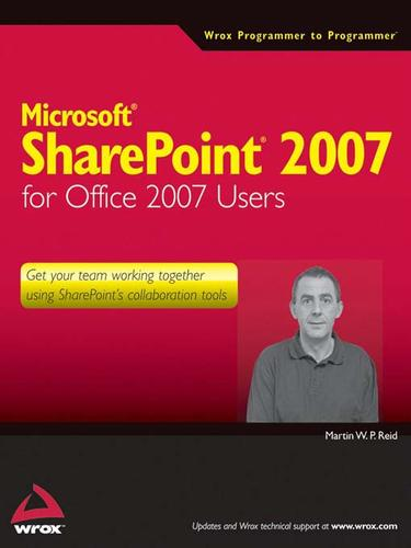Microsoft SharePoint 2007 for Office 2007 users by Martin W. P. Reid