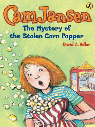 The Mystery of the Stolen Corn Popper by David A. Adler