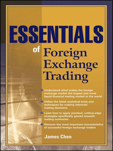 Essentials of foreign exchange trading by James Chen, James Chen