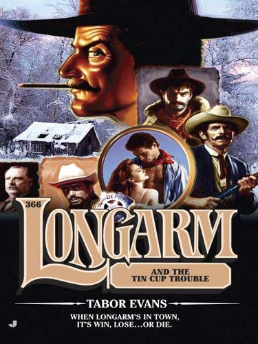 Longarm and the tin cup trouble by Tabor Evans
