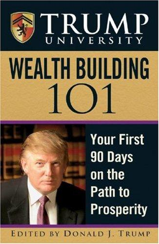 Trump University Wealth Building 101 by Donald Trump