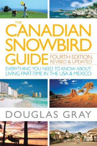 The Canadian Snowbird Guide by Douglas Gray