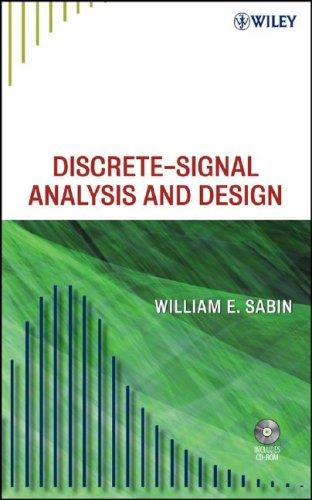 Discrete-signal analysis and design by William E. Sabin