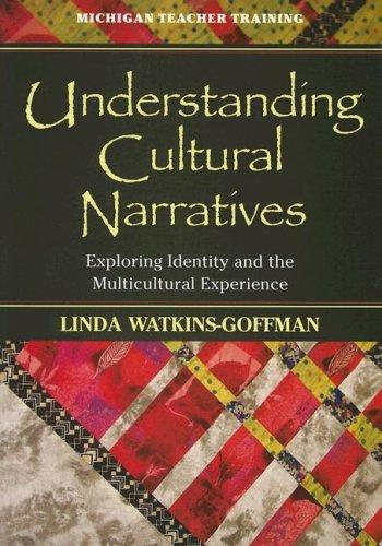 Understanding Cultural Narratives by Linda Watkins-Goffman
